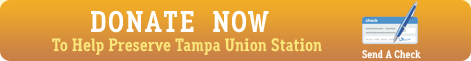 Donate Now To Help Preserve Tampa Union Station